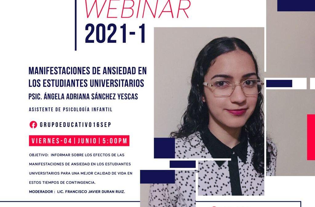 Se imparte webinar Ansiedad en estudiantes Universitarios por Psic. Angela Adriana Sanchez Yascas, moderador Lic. Francisco Javier Duran